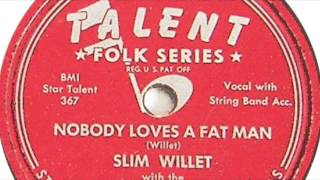 "Copie de Slim Willet ""Nobody loves a fat man"" (Star Talent 777)"