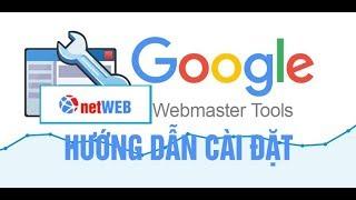 Hướng dẫn cài đặt và sử dụng Google Webmaster Tool cho Website để submit url lên google