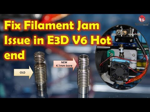 Fix filament Jam issue with E3D V6 full metal 1.75 mm throat