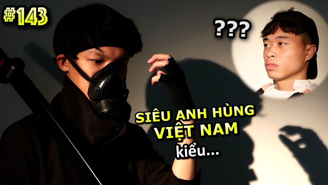 [VINE # 143] Siêu Anh Hùng VINA-MAN kiểu…   Ping Lê