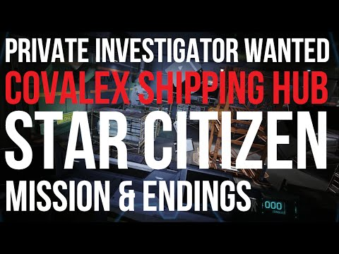 PRIVATE INVESTIGATOR WANTED - Covalex Shipping Hub Mission - Star Citizen Alpha
