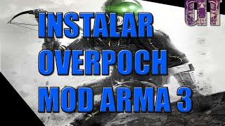 Tutorial De Como Instalar Overpoch Mod No Arma 3