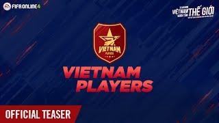 [OFFICIAL TEASER] HÉ LỘ THÊM CẦU THỦ VIỆT NAM MỚI TRONG FIFA ONLINE 4