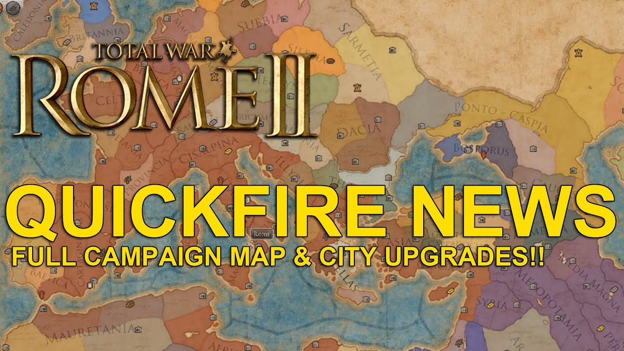 Total War Rome II QUICK NEWS Full Campaign Map Reveal And City - Rome map cartoon
