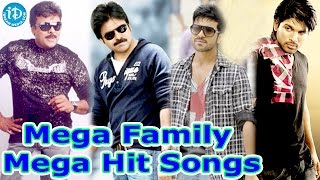 Mega Family Super Hit Songs || Chiranjeevi, Pawan Kalyan, Allu Arjun, Ram Charan