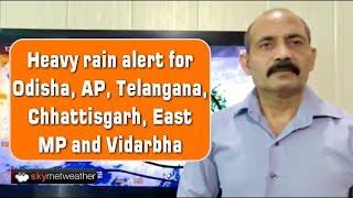 Heavy rain alert for Odisha, AP, Telangana, Chhattisgarh, East MP and Vidarbha   Skymet Weather