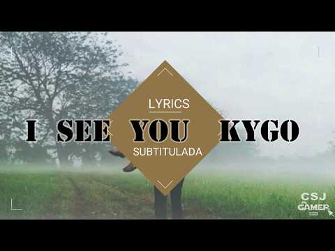 I See You Kygo (ft  Billy Raffoul) Lyrics Y Sub Español