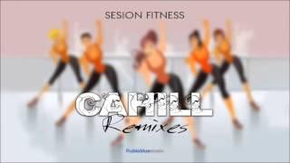 """Promo Sesión Fitness """"Cahill Remixes"""""""