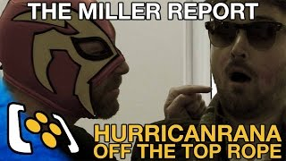 The Miller Report - Hurricanrana Off The Top Rope