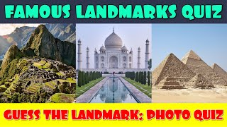 Guess The Famous Landmarks Quiz