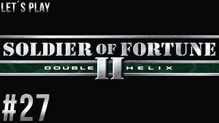 Let´s Play Soldier of Fortune 2: Double Helix - part 27 [German/HD/Blind]