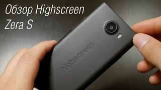 Обзор Highscreen Zera S (IPS, 2 SIM, 4 ядра, 6 тыс. руб.)