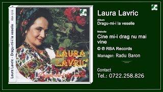 Laura Lavric Cine Mi I Drag Nu Mai Vine