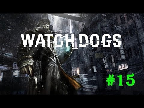 Watch Dogs | Part #15 | Stare into the abyss