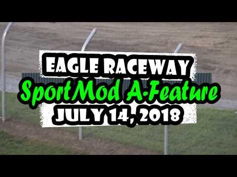 07/14/2018 Eagle Raceway Sport Mod A-Main Event