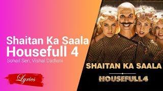 LYRICS: Shaitan Ka Saala (Housefull 4) Sohail Sen,Vishal Dadlani