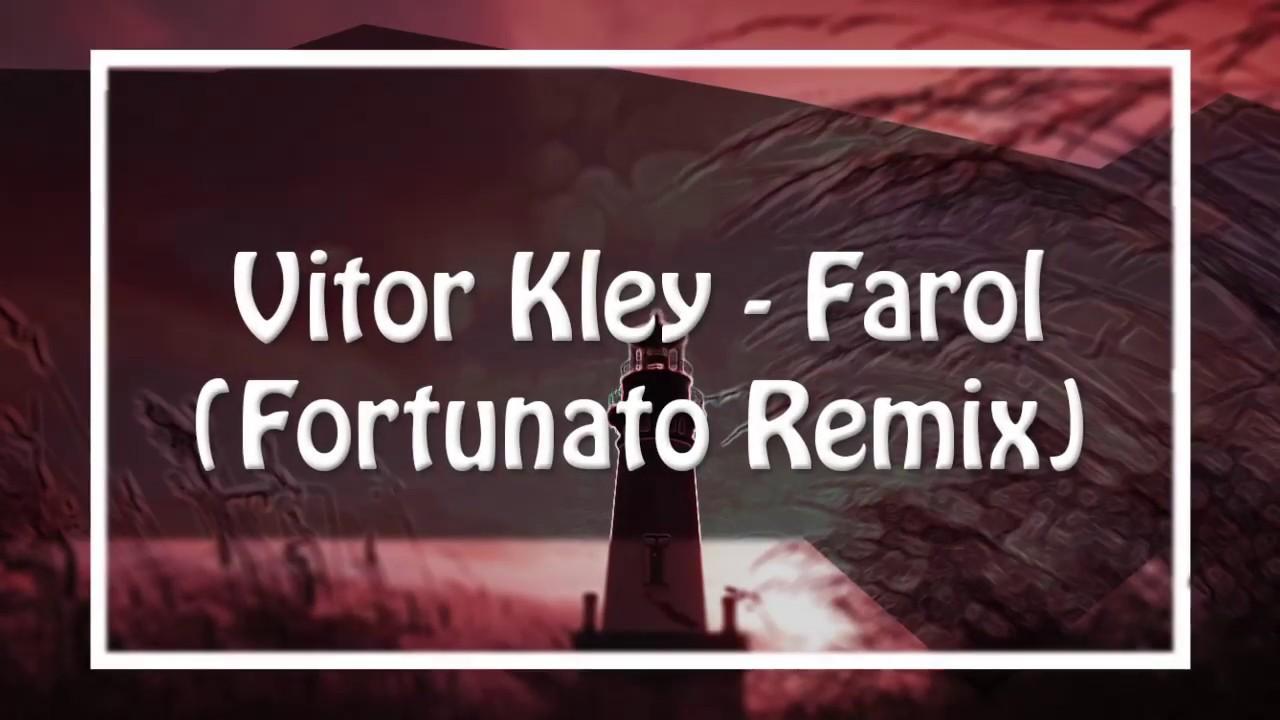 Vitor Kley - Farol (Fortunato Remix)