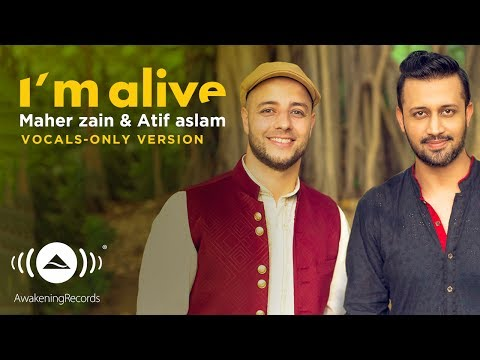 Mix - Maher Zain & Atif Aslam - I'm Alive | (Vocals Only - بدون موسيقى) | Official Music Video