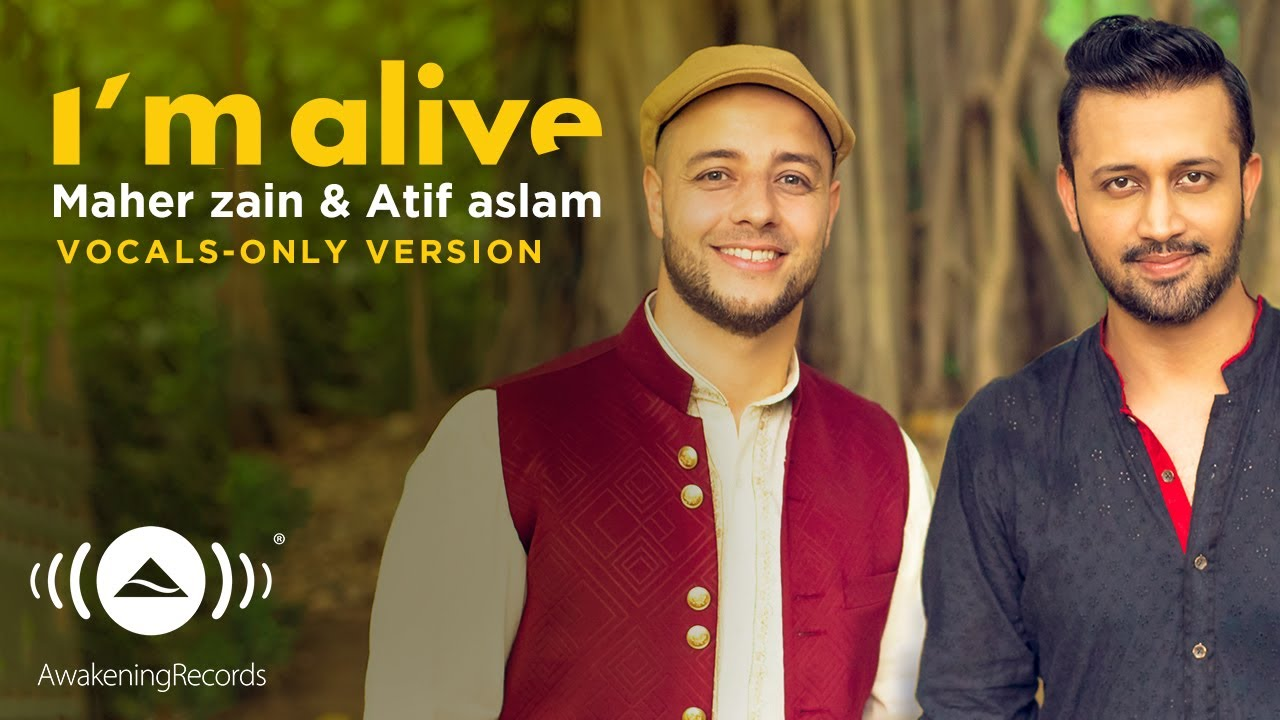 I'm Alive - Maher Zain & Atif Aslam (Vocal Only) | About Islam