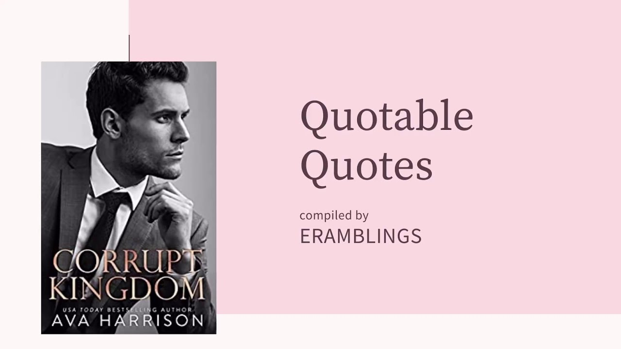 Quotable Quotes From The Novel Corrupt Kingdom By Ava Harrison Ava Harrison Books Youtube