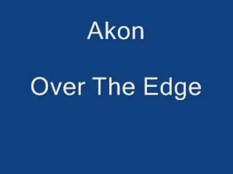 Akon - Over The Edge * With Lyrics *