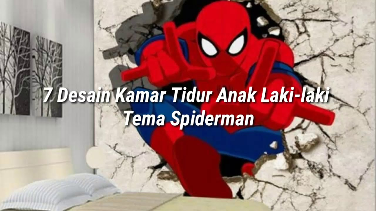 7 Desain Kamar Tidur Anak Laki Laki Tema Spiderman Youtube