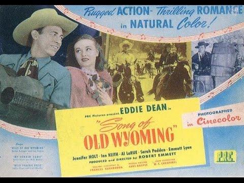 [Western] Song of Old Wyoming (1945) Eddie Dean, Sarah Padden, Ian Keith