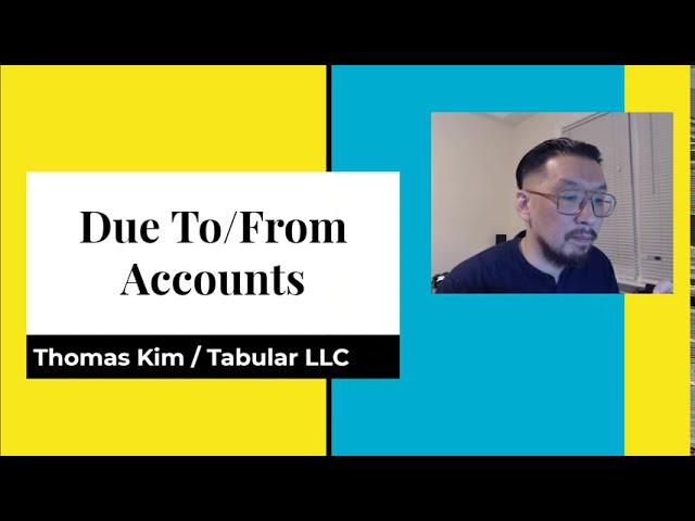 Due/To From Accounts - Thomas Kim from Tabular LLC