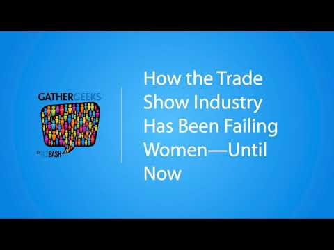 How the Trade Show Industry Has Been Failing Women—Until Now