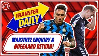 Lautaro Martinez Enquiry & Martin Ødegaard Could Return! | AFTV Transfer Daily