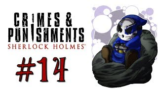Sherlock Holmes: Crimes & Punishments | Let's Play Ep.14 | Solid Evidence! [Wretch Plays]