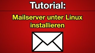 Tutorial: Linux Mailserver installieren [Deutsch] [Full-HD]