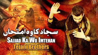 Tejani Brothers   Sajjad (as) Ka Wo Imtehan   Muharram 2018 / 1440