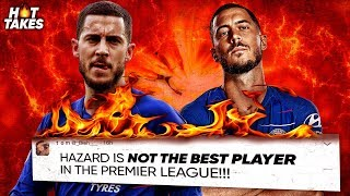 """""""Eden Hazard Is The Most OVERRATED Player In The Premier League""""   #HotTakes"""