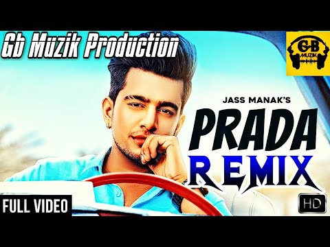 Prada Remix 2018  Jass Manak  Jass Manak Latest Song  Gb Muzik Production