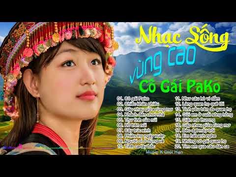 Cô Gái Pako - Chiếc Khăn Piêu - LK Nhạc Sống Vùng Cao DJ Remix Hay Nhất 2017 - Nhạc Sống Tây Bắc