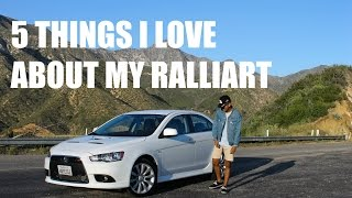 5 Things I LOVE About My Mitsubishi Lancer Ralliart!