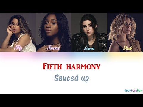 Fifth harmony - Sauced up(Lyrics)