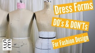 Dress Forms: DOs & DON'Ts for Fashion Design!