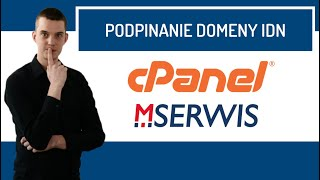 Jak podpiąć domenę IDN w cPanelu? MSERWIS