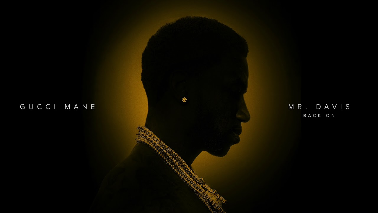 Gucci Mane - Back On [Official Audio]