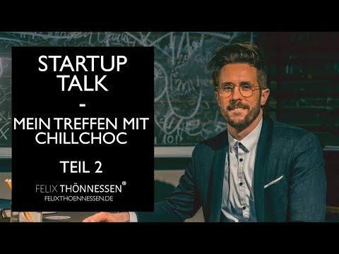 Startup Talk (Teil 2) - Mein Treffen mit Chillchoc | felixthoennessen.de