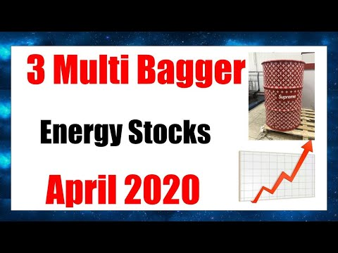 3 Energy Stocks That Could Be Multi-Baggers | April 2020