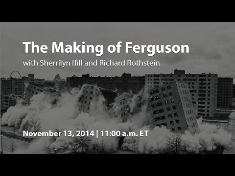 Event Livefeed: The Making of Ferguson with Sherrilyn Ifill and Richard Rothstein
