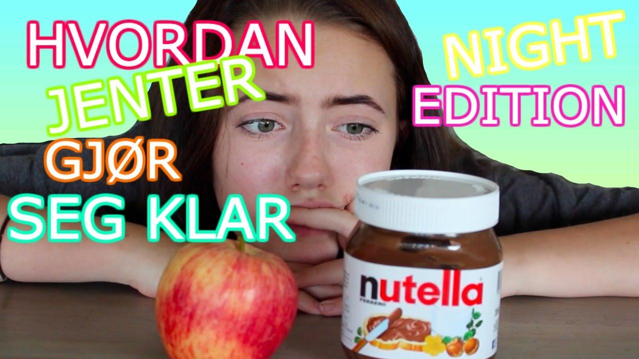 Hvordan Jenter Gjør Seg Klar: Night Routine - YouTube