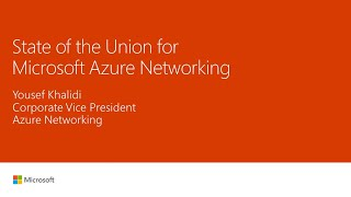 State of the union for Microsoft Azure Networking: New network services, features, and
