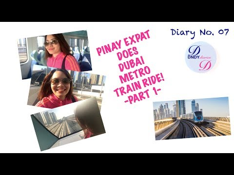 PART 1 - PINAY EXPAT DOES DUBAI METRO TRAIN RIDE