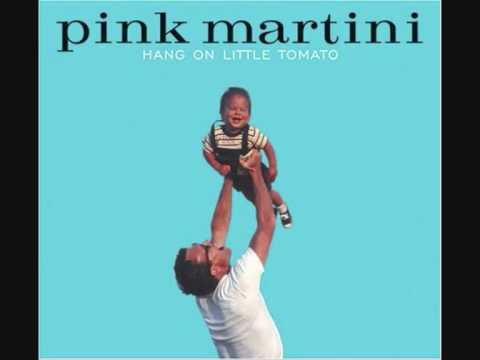 pink martini - hang on little tomato