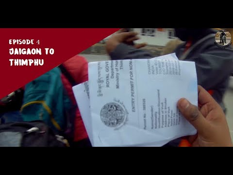 Roadtrip to Bhutan from India | Ep 4 - Jaigaon to Thimphu | Bhutan Permits, Phuentsholing