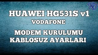 Huawei HG531s v1 Vodafone Modem Kurulumu